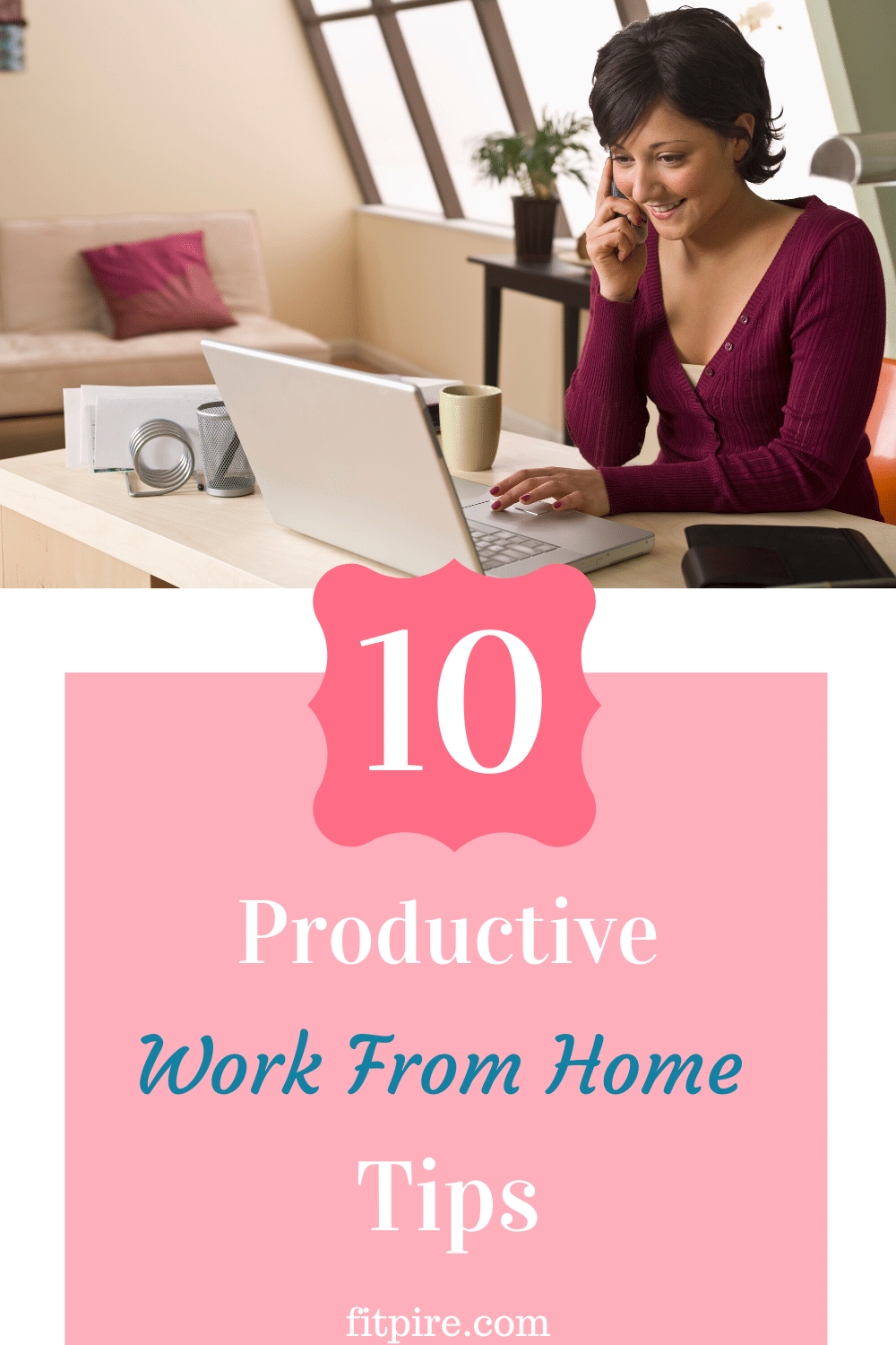 10 Productive Work From Home Tips