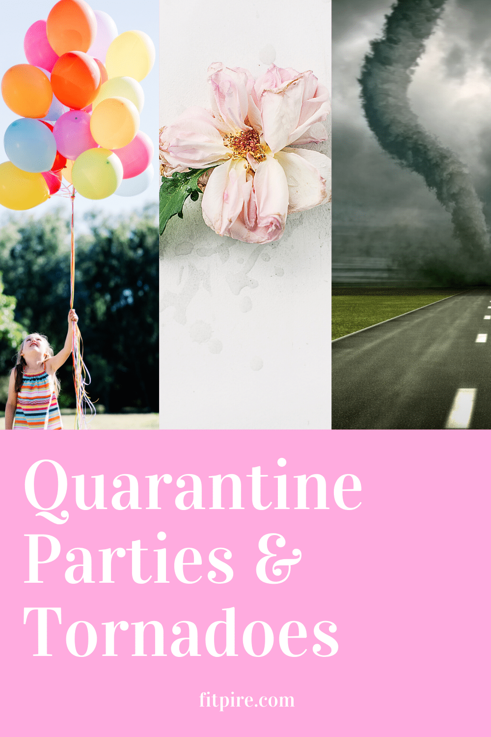 Quarantine Parties and Tornadoes