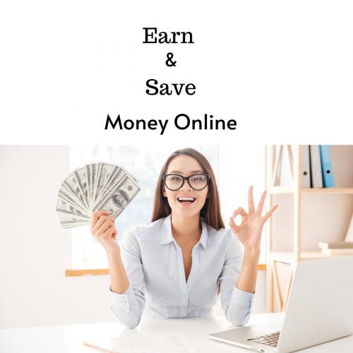 3 Easy Ways to Earn Money Online + BONUS 8 SITES TO SAVE MONEY