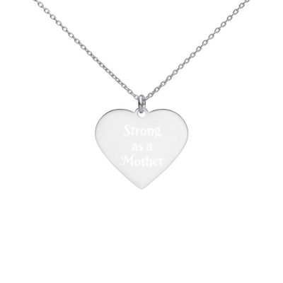 Engraved Heart Necklace- Strong as a Mother